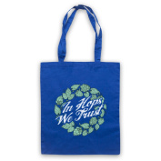 In Hops We Trust Funny Slogan Tote Bag