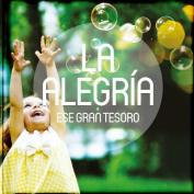 La Alegria, Ese Gran Tesoro [Spanish]
