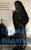 The Way of a Pilgrim and the Pilgrim Continues on His Way