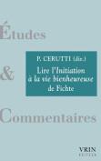 Lire L'Initiation a la Vie Bienheureuse de Fichte [FRE]