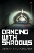 Dancing With Shadows