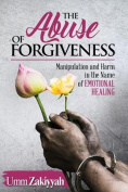The Abuse of Forgiveness
