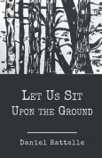 Let Us Sit Upon the Ground