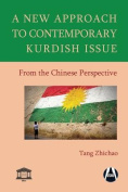 A New Approach to Contemporary Kurdish Issue from the Chinese Perspective