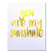 """""""You Are My Sunshine"""" Gold Foil Art Print Small Poster - 300gsm Silk Paper Card Stock, Home Office Wall Art Decor, Inspirational Motivational Encouraging Quote 25cm x 20cm"""
