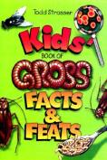 Kids' Book of Gross Facts & Feats